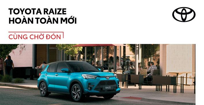 Toyota Raize hoàn toàn mới mẫu SUV đô thị cỡ nhỏ cho giới trẻ sắp ra mắt tại Việt Nam